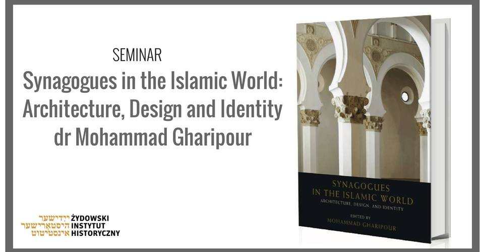 Synagogues in the Islamic World: Architecture, Design and Identity @ Jewish Historical Institute | Warszawa | mazowieckie | Poland